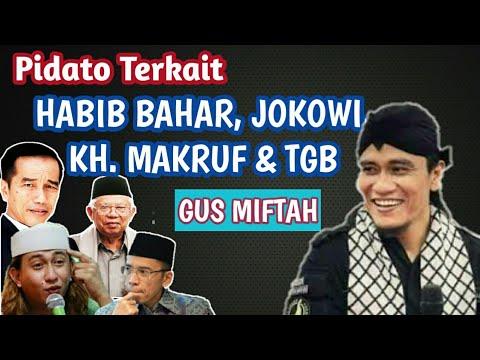 GUS MIFTAH-TENTANG HABIB BAHAR, JOKOWI, KH MA'RUF AMIN & TGB