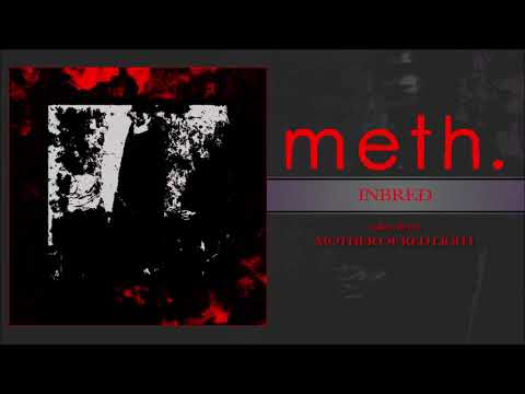 meth. - inbred (official audio)