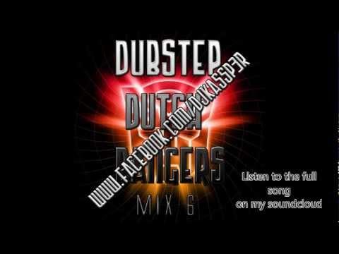 Dubstep Dutch Bangers Mix 6 [DK](Official)