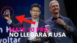 Porque Huawei no pudo vender el Mate 10 en USA - CES 2018