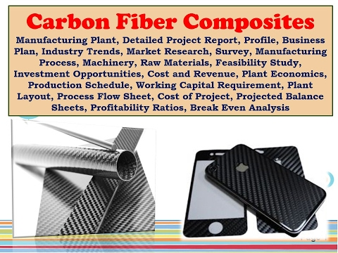 Carbon Fiber Composites Manufacturing Plant, Detailed Project Report, Profile, Business Plan