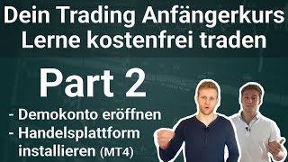 Teil 2: Demokonto eröffnen, Metatrader 4 installieren - Kostenloser Trading Anfängerkurs