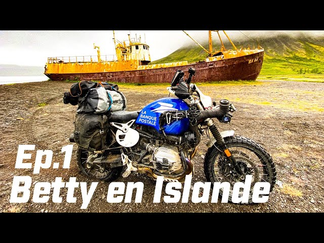 BETTY LE DEFENDER DE LA MOTO PART POUR L'ISLANDE  ► BETTY, THE