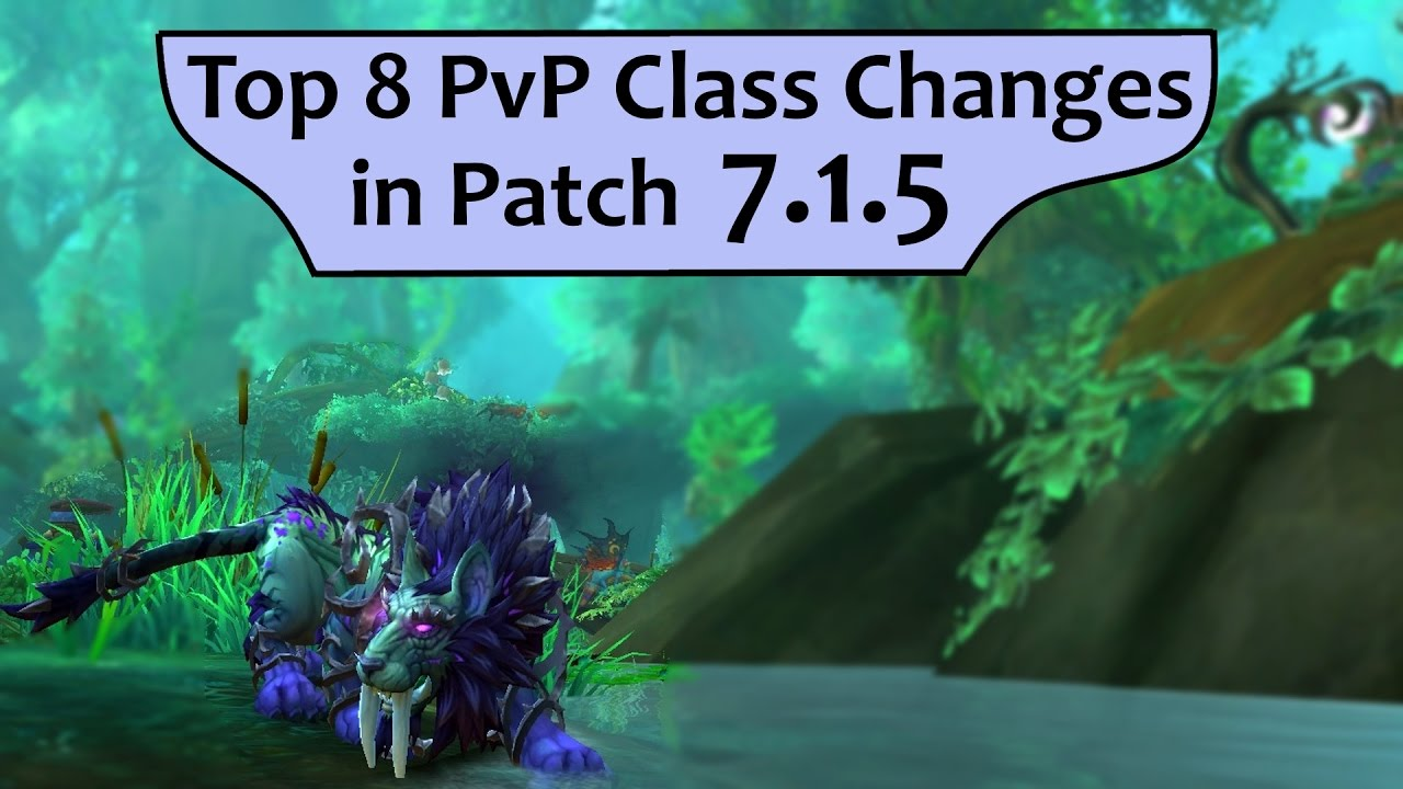 Wow Best Pvp Class 2020 Top 8 Most Insane PvP Class Changes in 7.1.5   YouTube