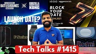 Tech Talks # 1415-PUBG & Godzilla Vs Kong, IQOO 7 Launch, Apple Big Event, Realme Q Series, TimexFit
