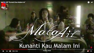 Download MATA AIR  - Kunanti Kau Malam Ini (Official Music Video)