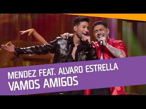 FINALEN: Mendez feat. Alvaro Estrella ? Vamos amigos