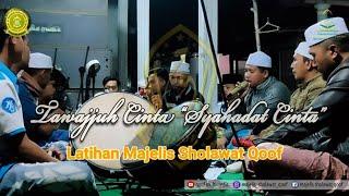 TAWAJJUH CINTA Syahadat Cinta Qosidah MAJELIS SHOLAWAT QOOF (MSQ Latihan)
