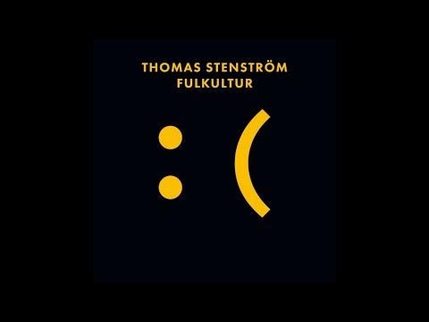 Thomas Stenström - Fulkultur [Full Album]