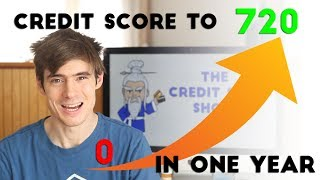 Credit Score: How to get From 0 to 720 in ONE YEAR!