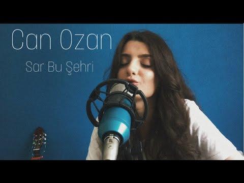 Can Ozan- Sar Bu Şehri | Gizem Laçinkaya (Cover)