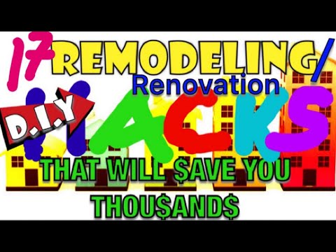 17 D.I.Y REMODELING/RENOVATION HACKS THAT WILL INCREASE YOUR HOME EQUITY & SAVES YOU THOUSANDS OF $$