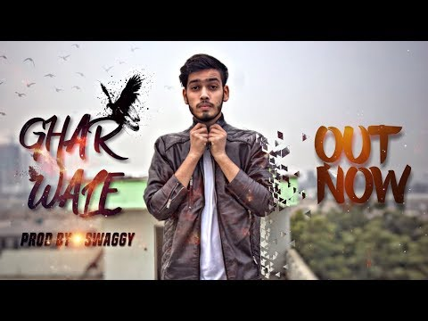 Swaggy-Ghar Wale | Full Song | 2018