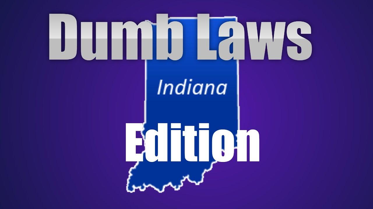 Dumb indiana laws