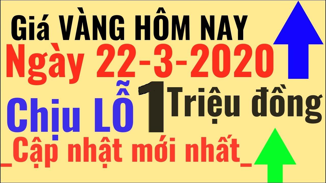 Giá VÀNG ngày Hôm Nay 22/3/20 LỖ 1 triệu giá vàng Bảo Tín Minh Châu Ý Mi Hồng 9999 online trực tuyến