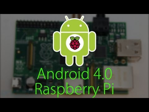 Android 4.0 on the Raspberry Pi - First successful build