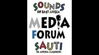 Sounds of East Africa Media Forum, Sauti ya Afrika Mashariki Jukwaa la Vyombo vya Habari