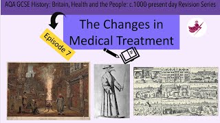 Episode 7 - The Changes in Medical Treatment//AQA GCSE History: Medicine Revision Series