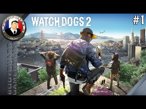 Watch Dogs 2 FR #1 Bienvenue Dans Ma Ville San Francisco - M