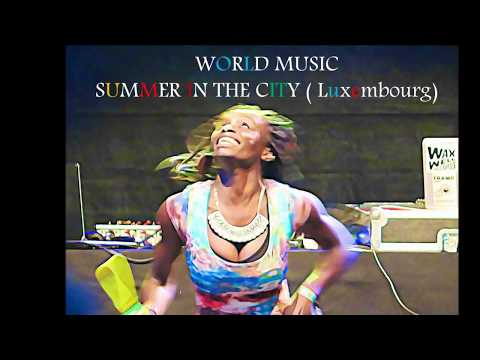 WORLD AND ROCK MUZIK  WEEKEND SUMMER IN LUXEMBOURG  Part I Photos + Videos