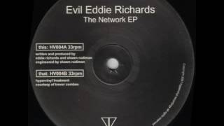 Evil Eddie Richards - The Network (Hypervinyl Treatment 2 Courtesy Of Trevor Combee)