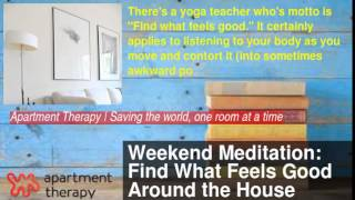 Weekend Meditation: Find What Feels Good Around The House