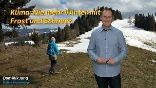 Nie mehr Winter mit Schnee und Eis? Wie sich das Klima im Winter verändert hat! (Mod.: Dominik Jung)