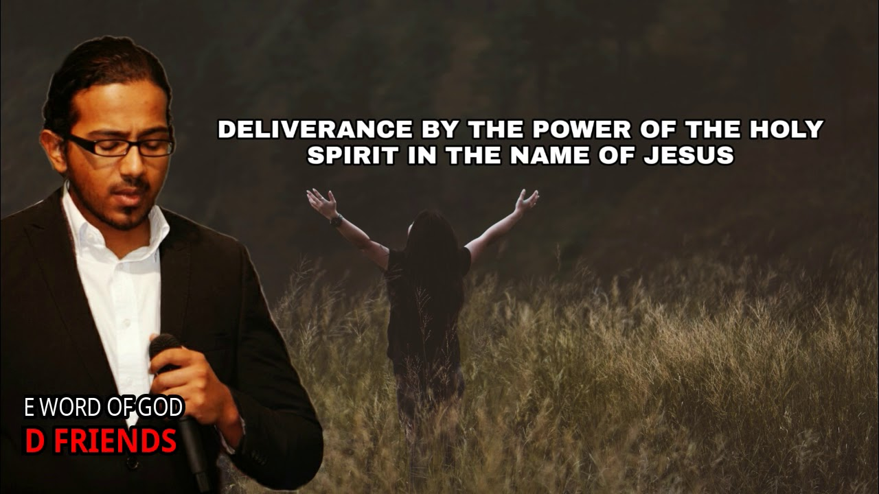 MIGHTY DELIVERANCE PRAYERS BY THE POWER OF THE HOLY SPIRIT BY EVANGELIST GABRIEL FERNANDES
