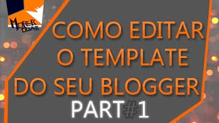 Como editar o template do blogger e menu Part #1