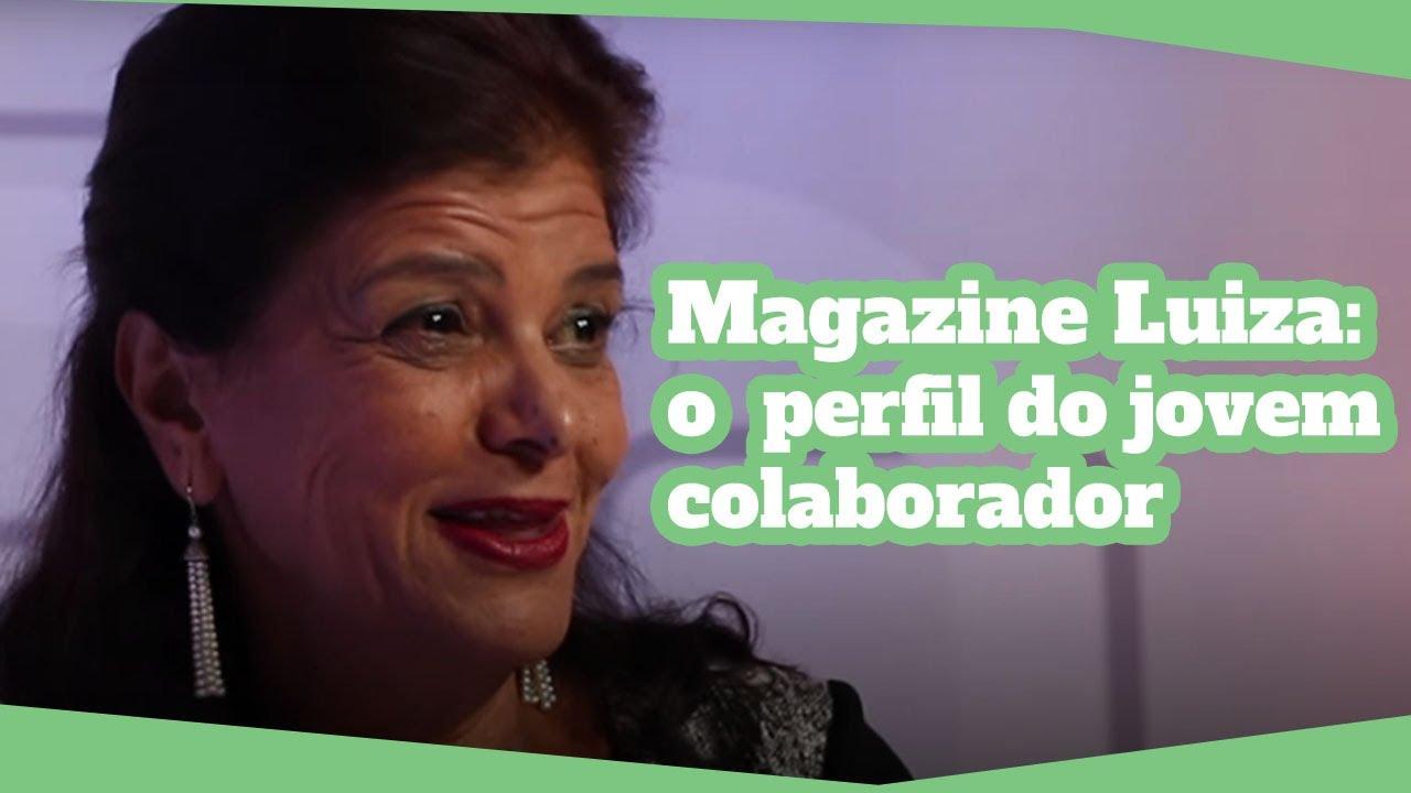 Luiza Trajano: Qual é o perfil do jovem que o Magazine Luiza procura?