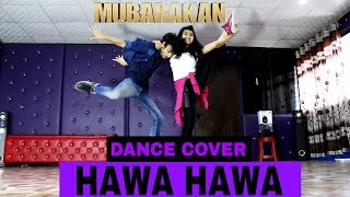 Hawa Hawa Dance Video | Mubarakan | Bollywood, Hip Hop Choreography | Ajay Poptron  and Meenakshi