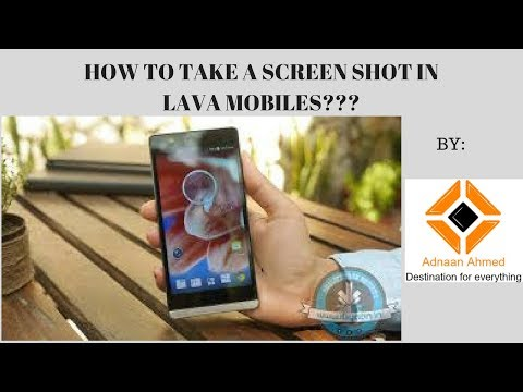 HOW TO TAKE A SCREEN SHOT IN LAVA MOBILES???