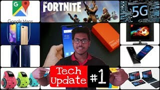 Tech Updates #1- Google Maps, Realme U1, Fortnite, Miko 2, flipkart sale etc..