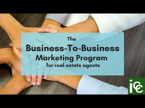 The Business To Business Marketing Program for Real Estate Agents