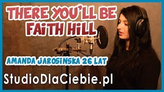 There You'll Be - Faith Hill (cover by Amanda Jarosińska)