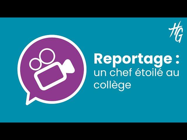 Reportage : un chef étoilé au collège