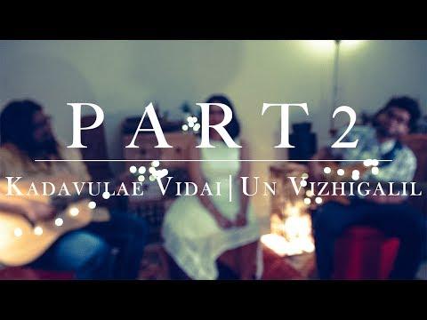 Part 2: Kadavulae Vidai | Un Vizhigalil : Anirudh Ravichander (Shakthisree Gopalan Cover)