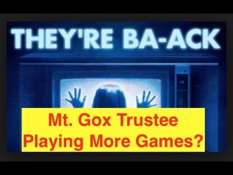 Mt. Gox Trustee is BAAACCCKKK!!!! (Bix Weir)