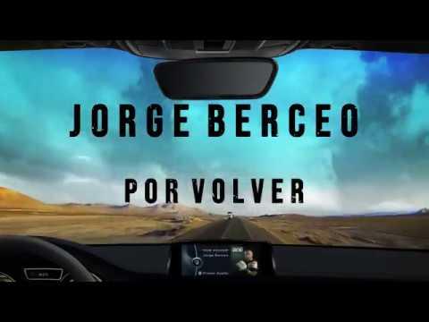 "JORGE BERCEO ""Por Volver"" (Vídeo-lyric)"