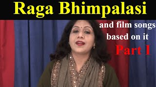 Raga Bhimpalasi -  Part 1 - Hindustani Classical Music Lessons (and film songs based on it)