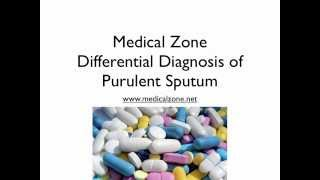 Medical Zone - Differential Diagnosis of Purulent Sputum
