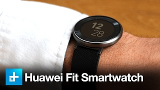 Huawei Fit Smartwatch and Fitness Tracker – Hands On Review