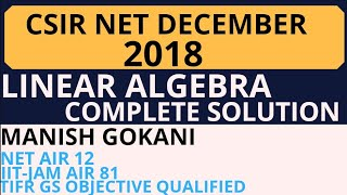 CSIR NET DECEMBER 2018 LINEAR ALGEBRA COMPLETE SOLUTION