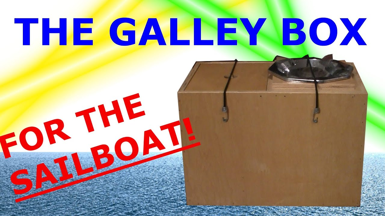 small sailboat galley box youtube