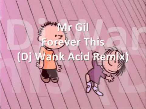 Mr. Gil - Forever This (Dj Wank Acid Remix)