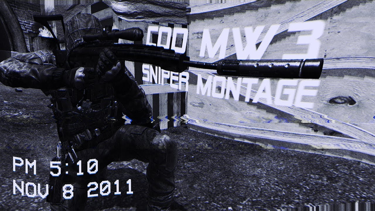 Sniper montage MW3 - Edit by T0Rioss - Sniper montage MW3 - Edit by T0Rioss