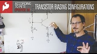 SparkFun According to Pete # 36:  Transistor Biasing Configurations