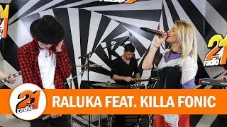 Raluka feat. Killa Fonic - Dulce Otrava (LIVE RADIO 21)