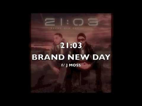 BRAND NEW DAY .. 21:O3 NEW SINGLE f/ J MOSS