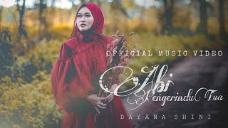 Dayana Shini - Abi Pengerindu Tua (Official Music Video)